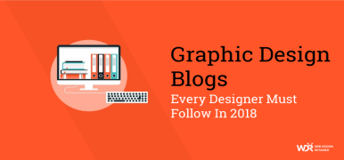 Graphic Design Blogs Every Designer Must Follow In 2018